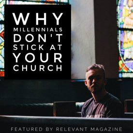 Why Millennials Don't Stick At Your Church
