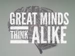 Great Minds Think Alike